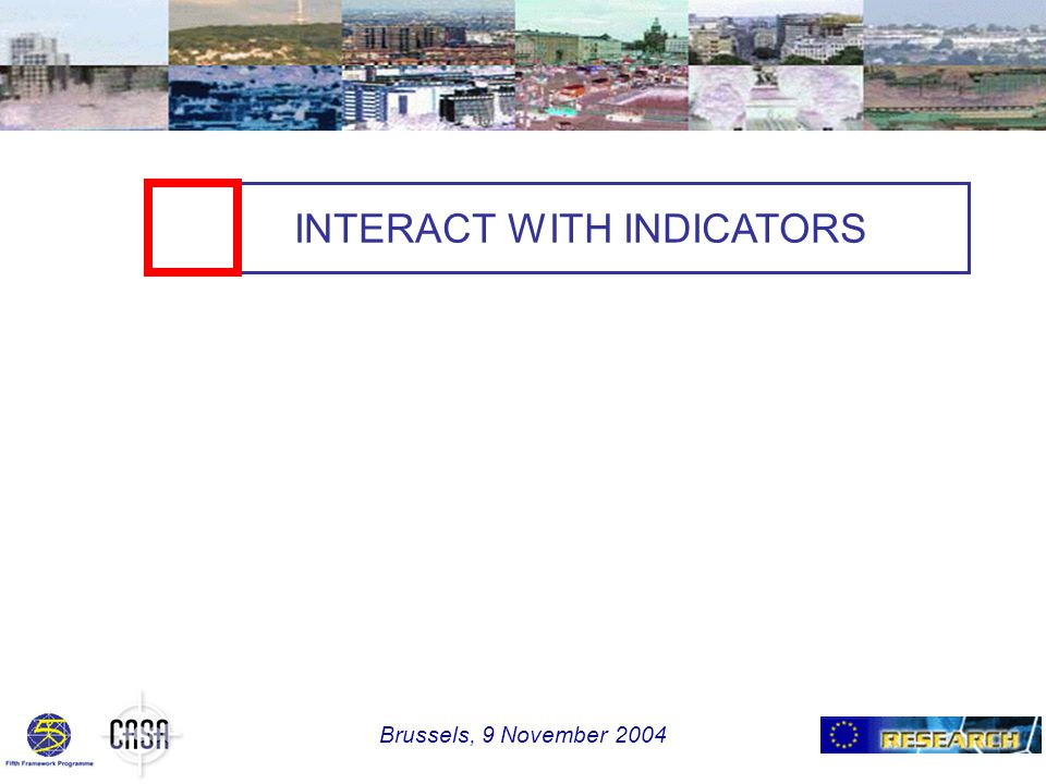 INTERACT WITH INDICATORS Brussels, 9 November 2004