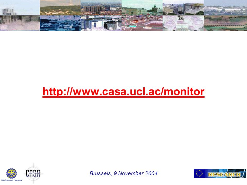 http://www.casa.ucl.ac/monitor Brussels, 9 November 2004