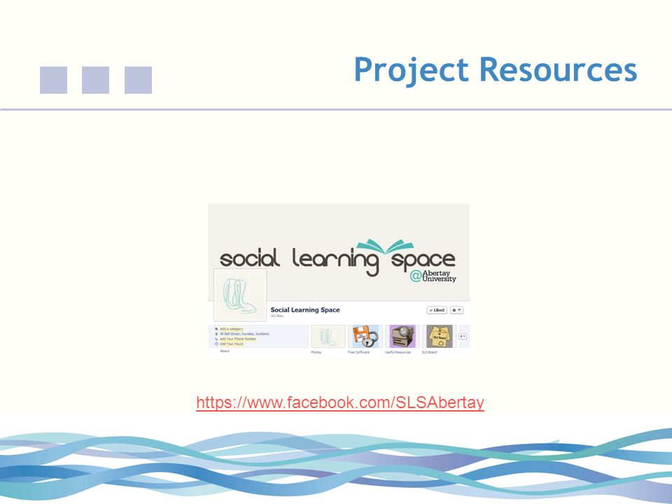Project Resources https://www.facebook.com/SLSAbertay