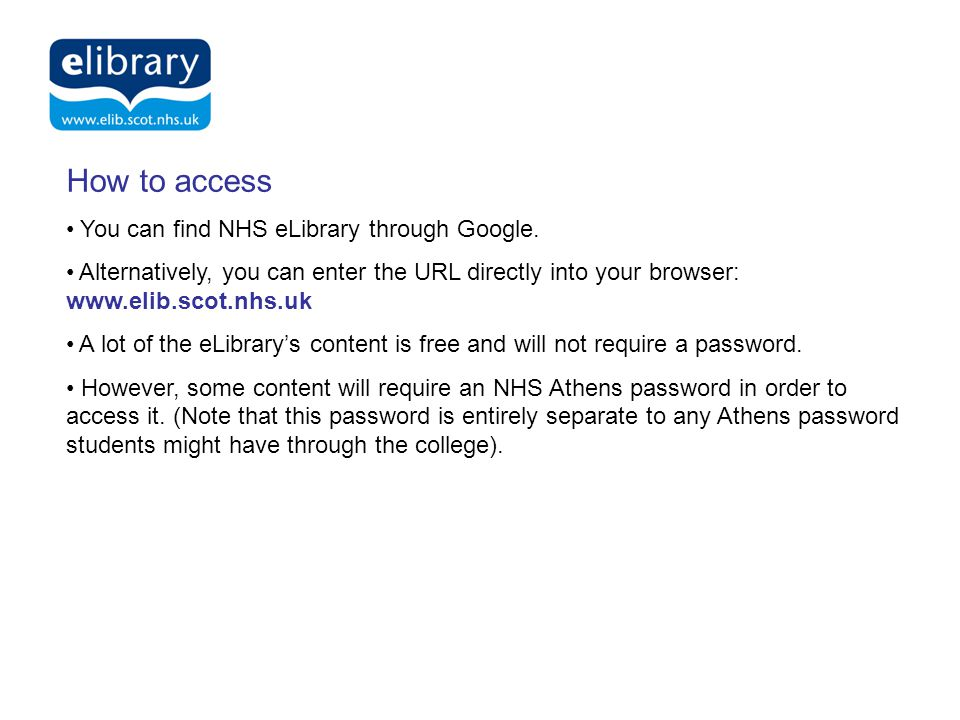 Delivering Knowledge for Health How to access You can find NHS eLibrary through Google.