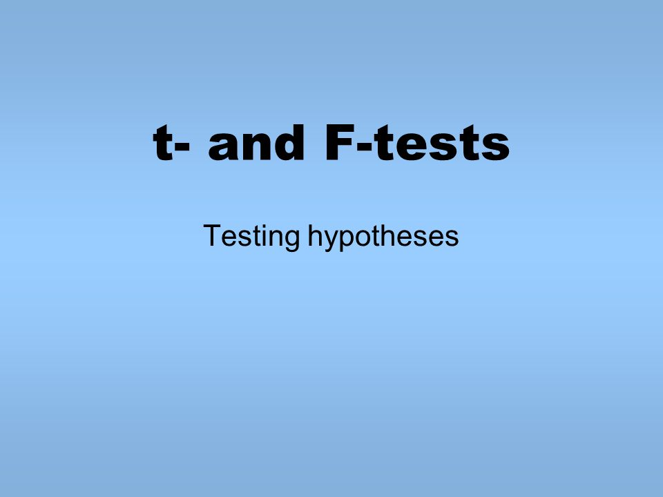 F-tests / Analysis of Variance (ANOVA) T-tests - inferences about 2 sample means But what if you have more than 2 conditions.