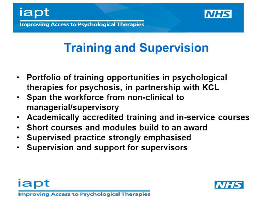 Portfolio of training opportunities in psychological therapies for psychosis, in partnership with KCL Span the workforce from non-clinical to manageri