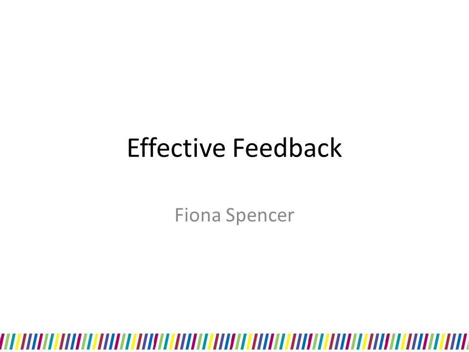 Effective Feedback Fiona Spencer
