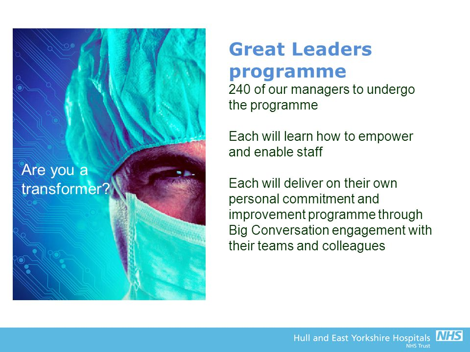 Great Leaders programme 240 of our managers to undergo the programme Each will learn how to empower and enable staff Each will deliver on their own pe