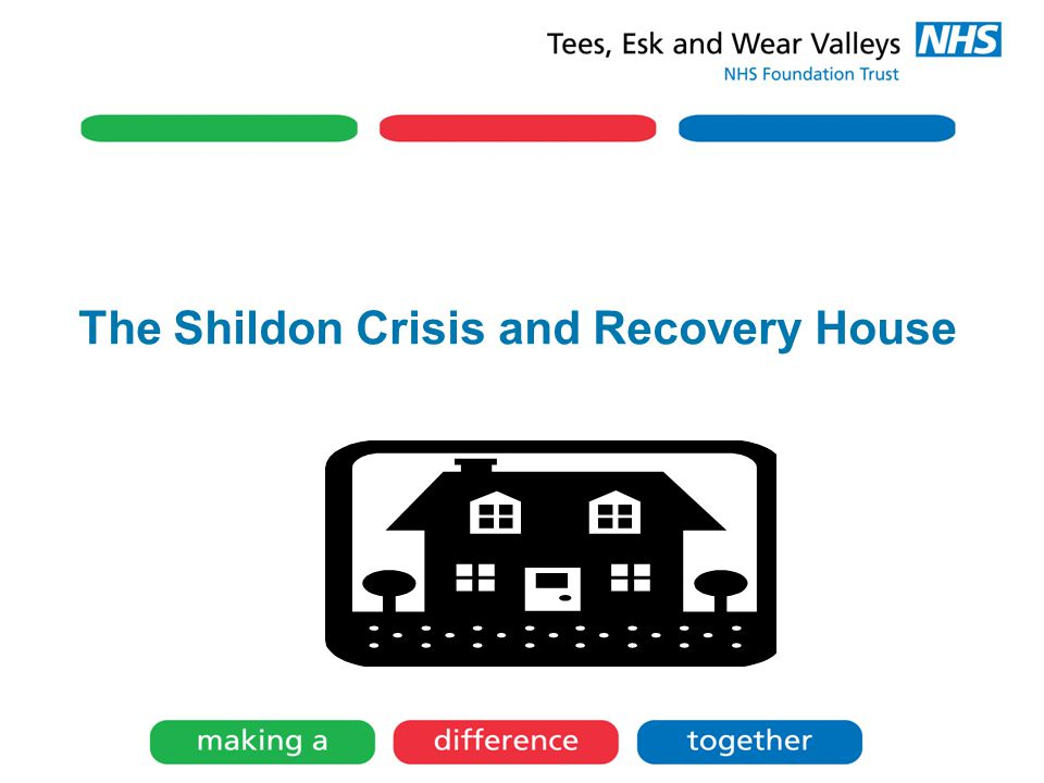 The Shildon Crisis and Recovery House