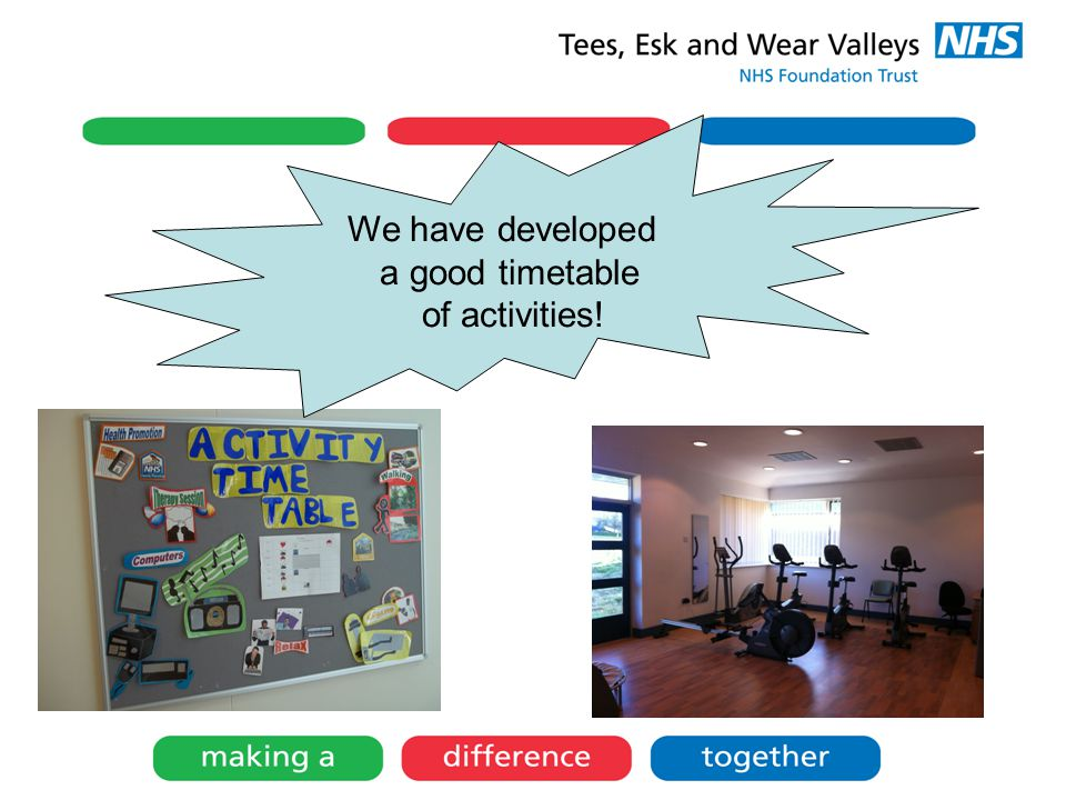 We have developed a good timetable of activities!