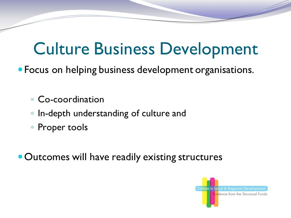 Culture Business Development Focus on helping business development organisations.