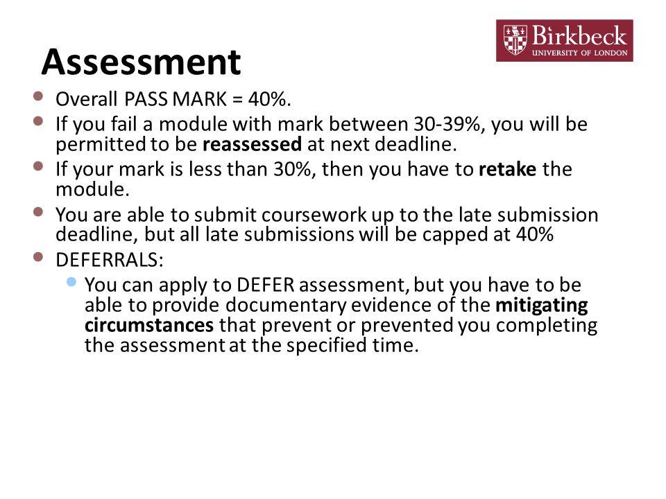 Assessment Overall PASS MARK = 40%.