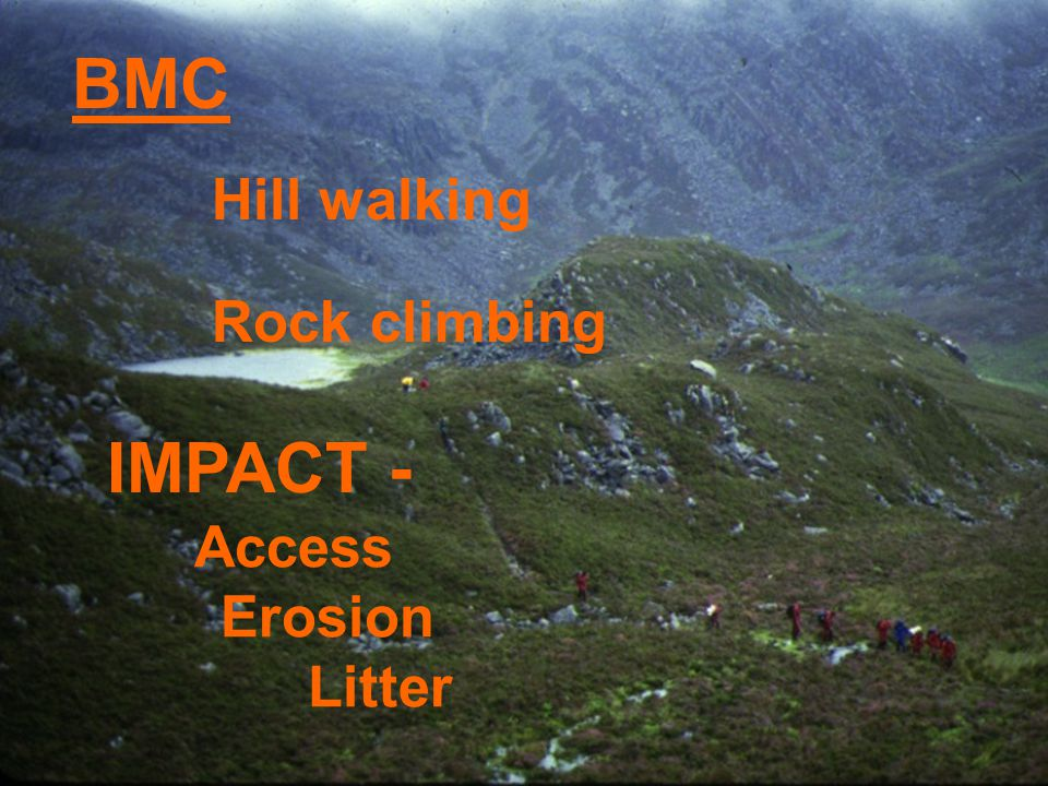 BMC Hill walking Rock climbing IMPACT - Access Erosion Litter