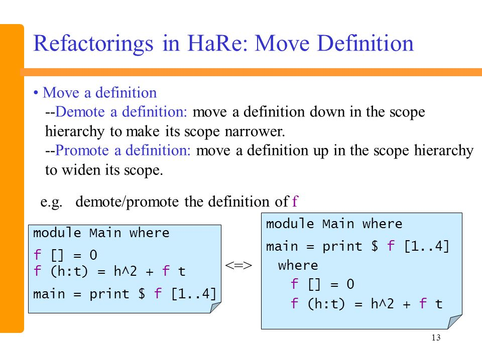 13 Refactorings in HaRe: Move Definition e.g.