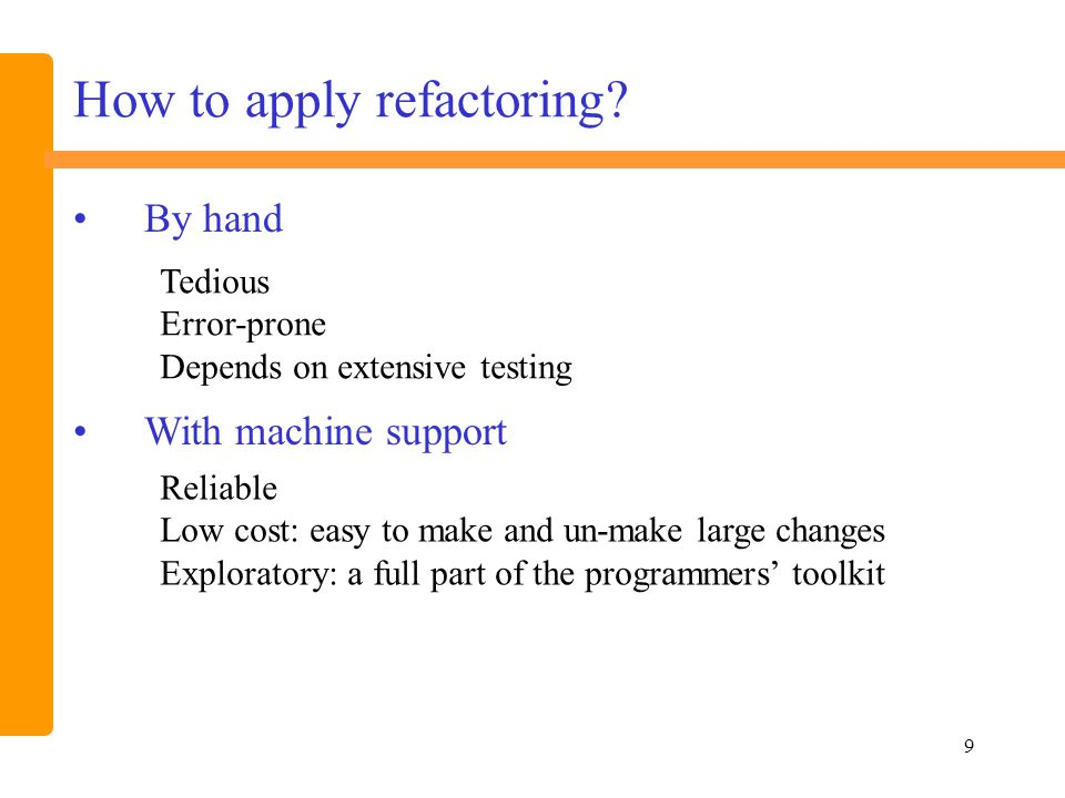 9 How to apply refactoring.