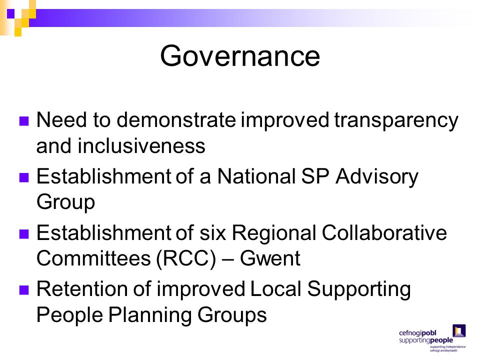Governance Need to demonstrate improved transparency and inclusiveness Establishment of a National SP Advisory Group Establishment of six Regional Col
