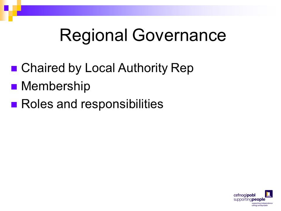 Regional Governance Chaired by Local Authority Rep Membership Roles and responsibilities