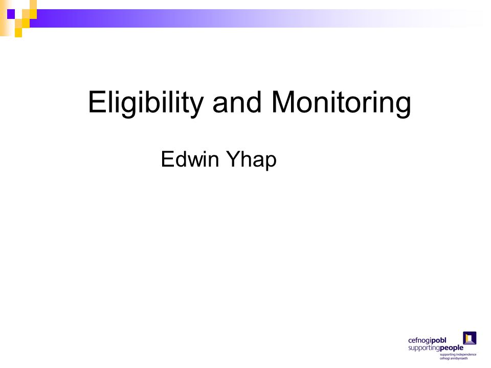 Eligibility and Monitoring Edwin Yhap