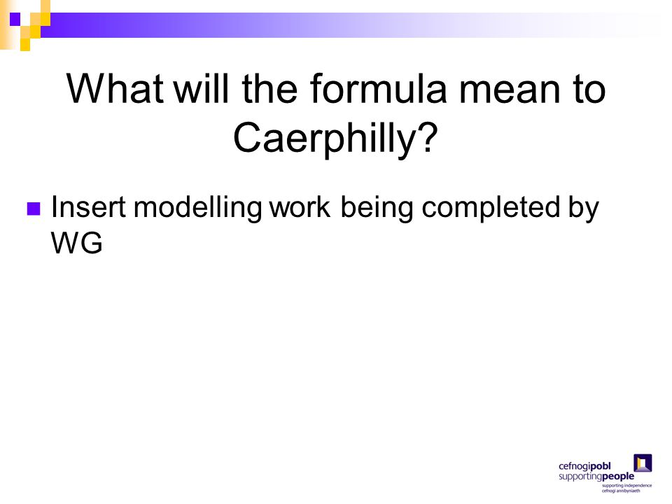 What will the formula mean to Caerphilly? Insert modelling work being completed by WG