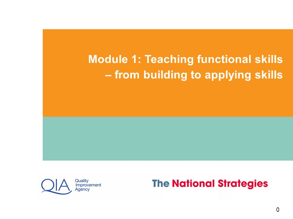 Module 1: Teaching functional skills – from building to applying skills 0 0