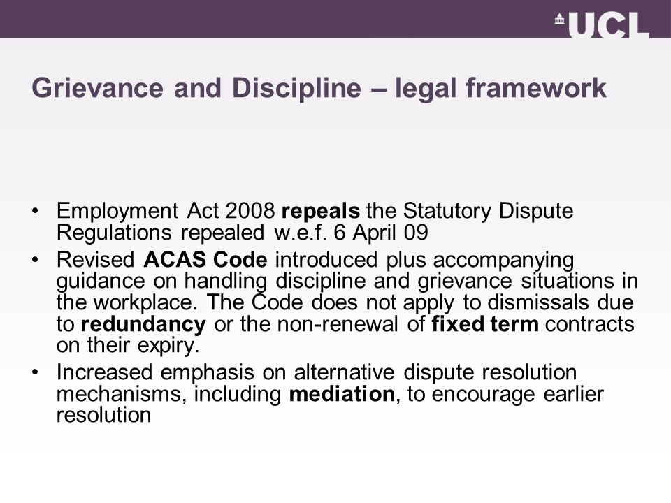Grievance and Discipline – legal framework Employment Act 2008 repeals the Statutory Dispute Regulations repealed w.e.f.