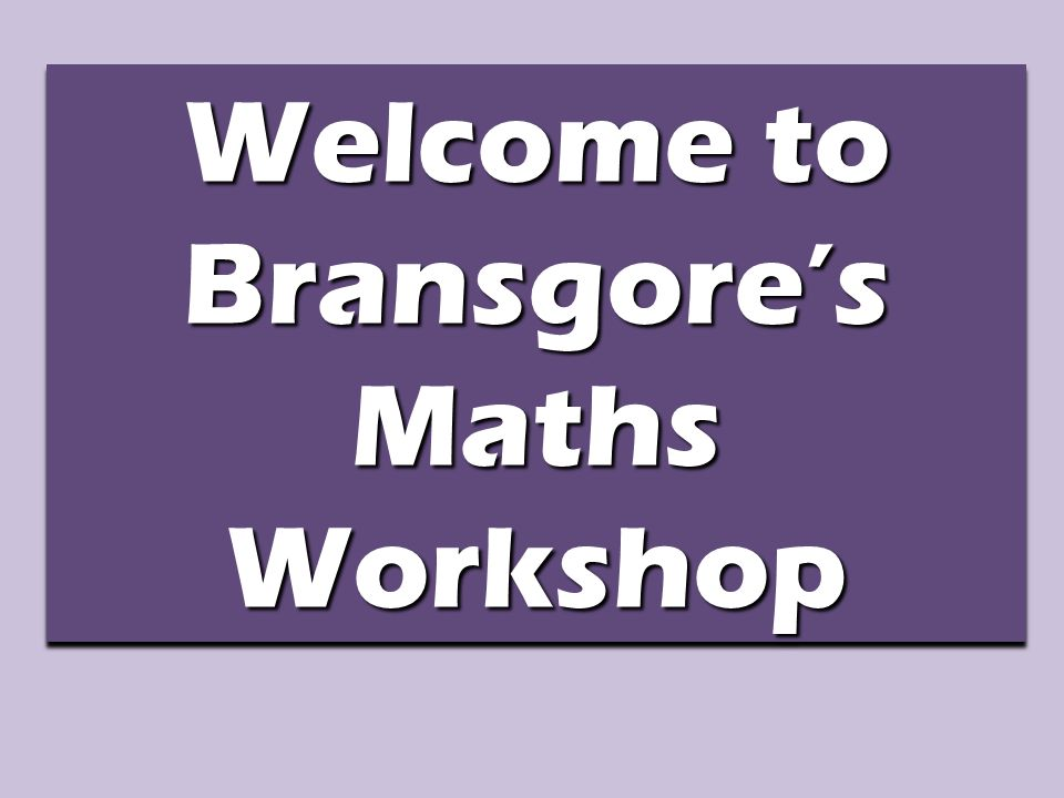 Welcome to Bransgore's Maths Workshop