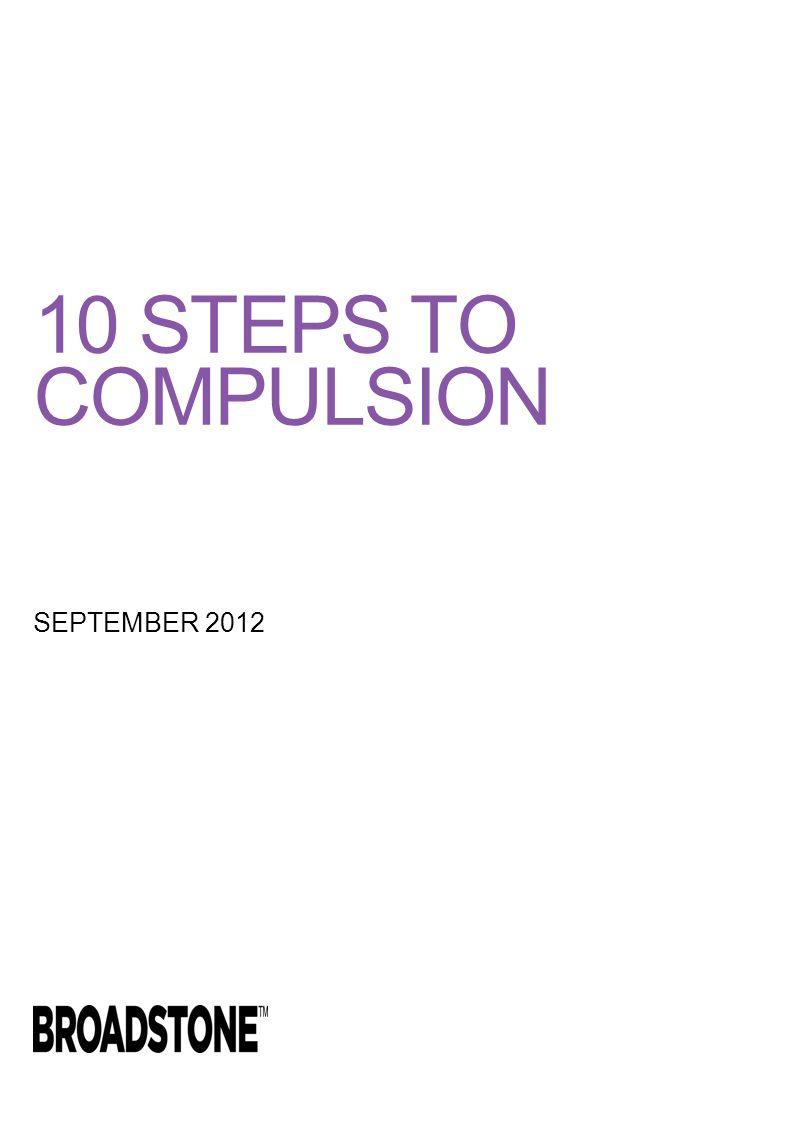 10 STEPS TO COMPULSION SEPTEMBER 2012