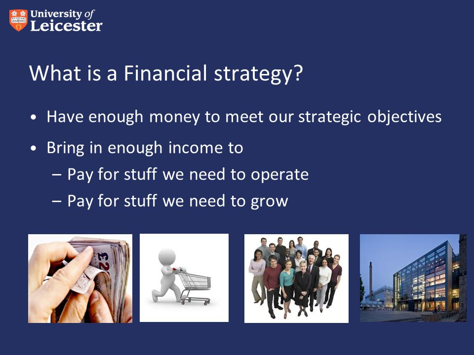 What is a Financial strategy.