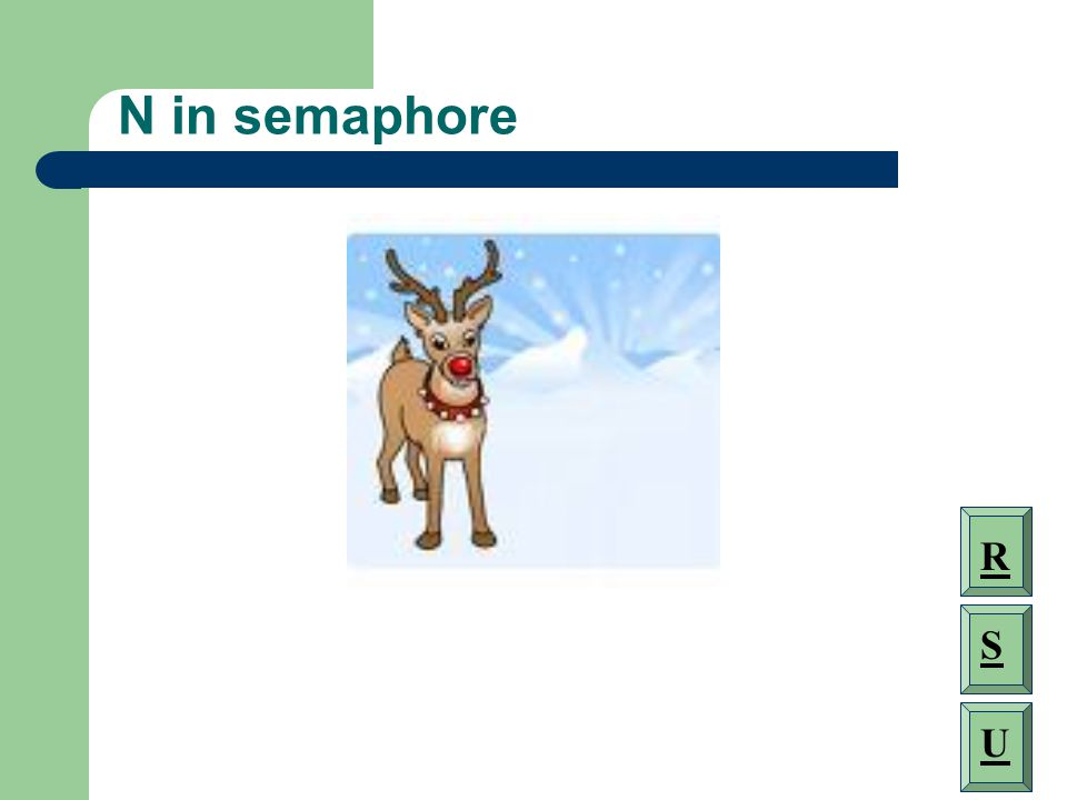N in semaphore R S U