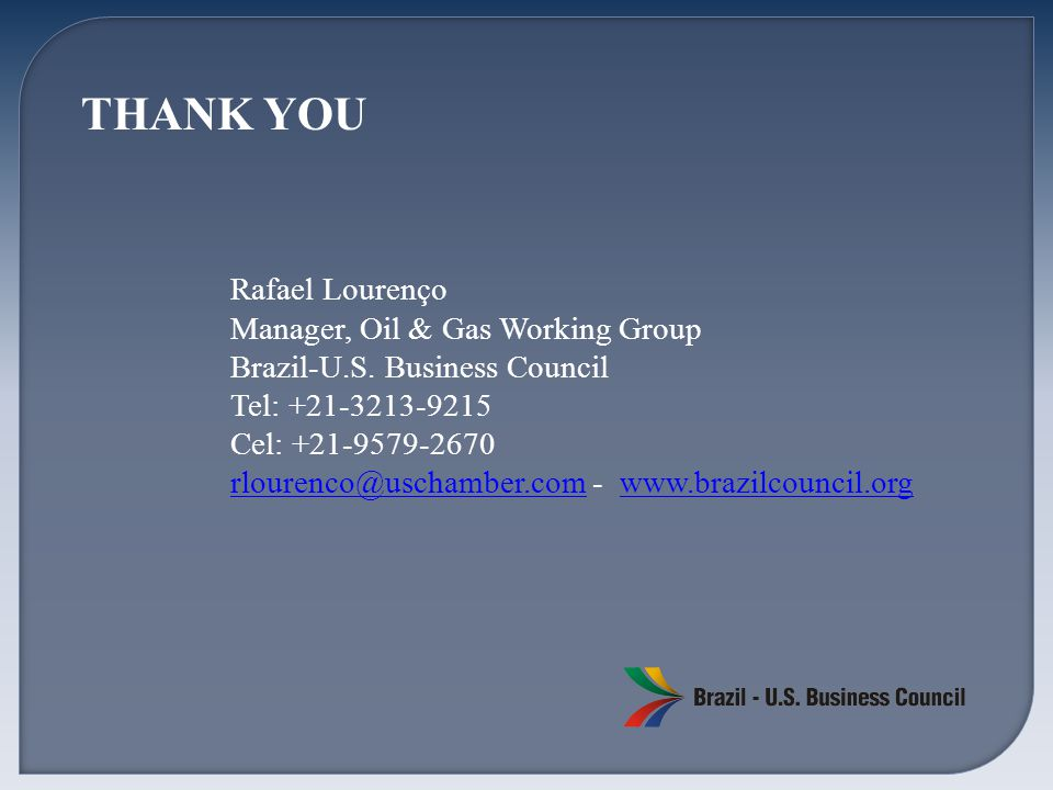 Rafael Lourenço Manager, Oil & Gas Working Group Brazil-U.S.
