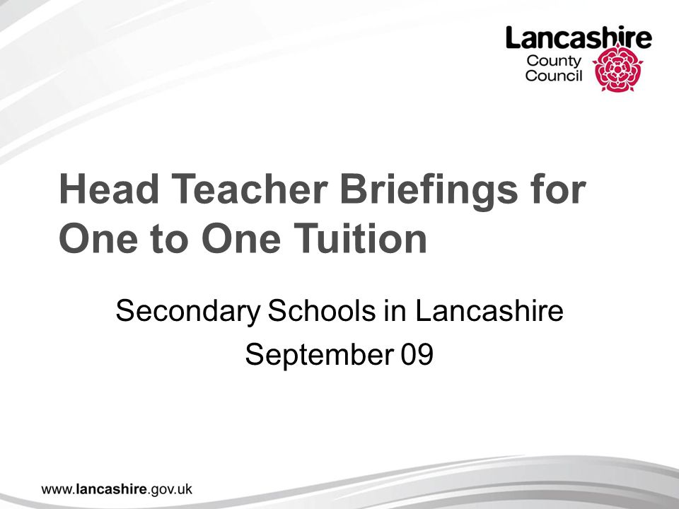 Head Teacher Briefings for One to One Tuition Secondary Schools in Lancashire September 09