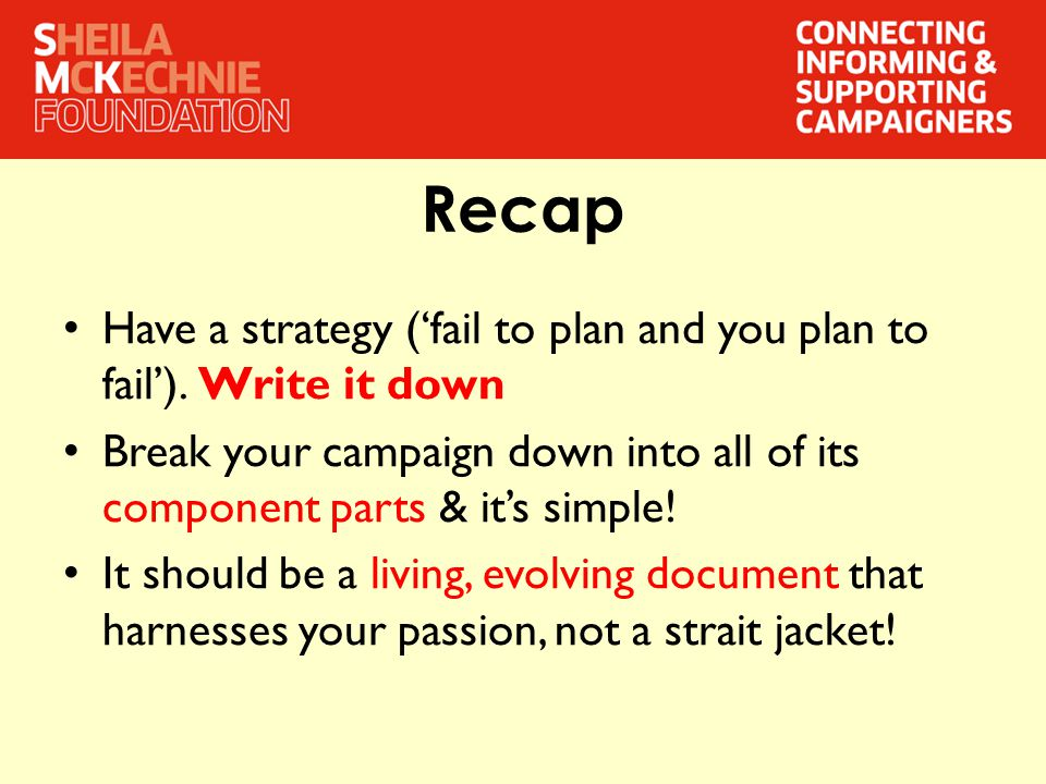 Recap Have a strategy ('fail to plan and you plan to fail').