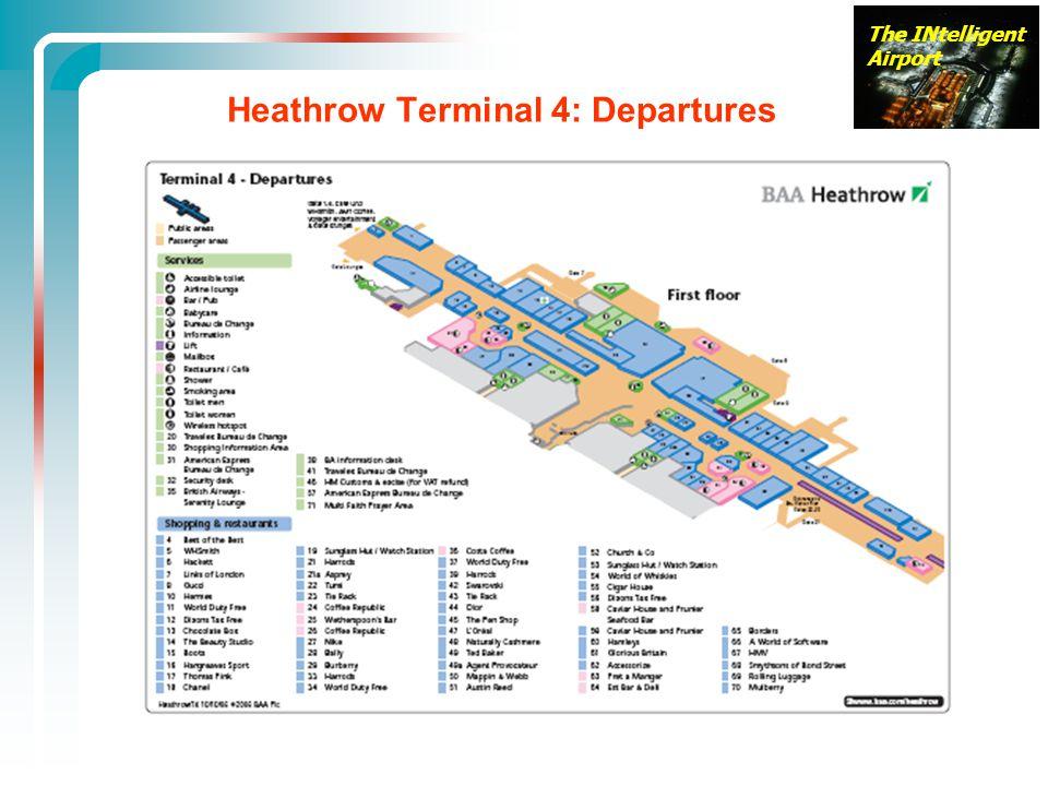 The INtelligent Airport Heathrow Terminal 4: Departures