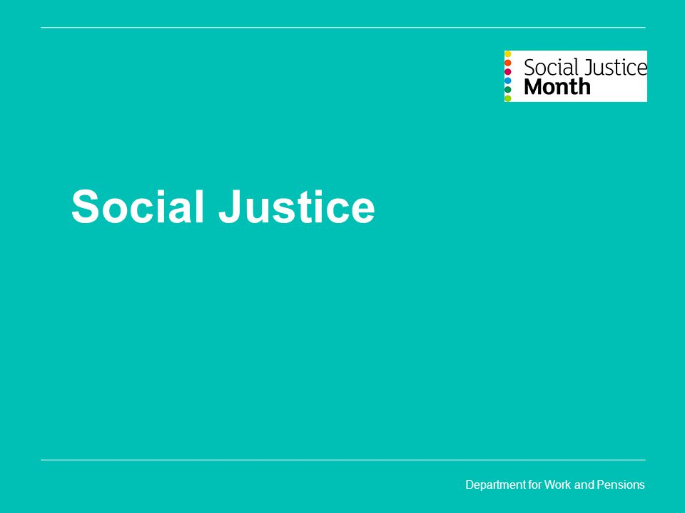 Department for Work and Pensions Social Justice