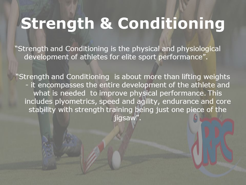 """Strength & Conditioning """"Strength and Conditioning is the physical and physiological development of athletes for elite sport performance"""". """"Strength a"""