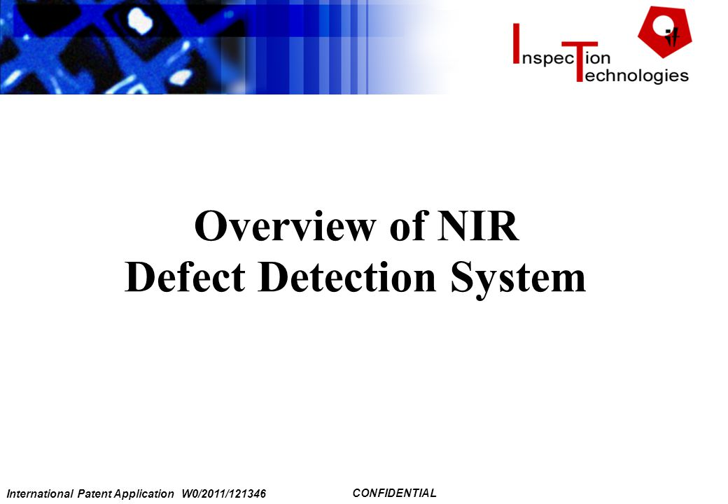 International Patent Application W0/2011/121346 CONFIDENTIAL Overview of NIR Defect Detection System