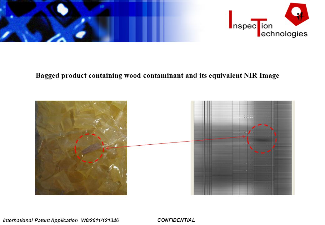 International Patent Application W0/2011/121346 CONFIDENTIAL Bagged product containing wood contaminant and its equivalent NIR Image