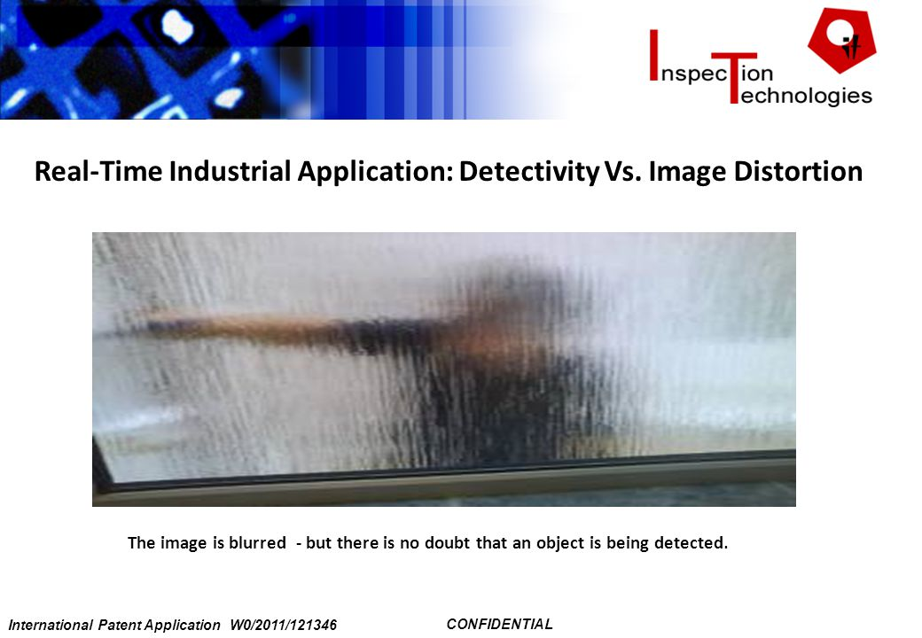 International Patent Application W0/2011/121346 CONFIDENTIAL The image is blurred - but there is no doubt that an object is being detected.