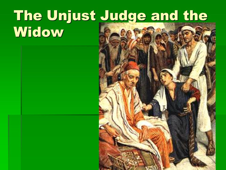 The Unjust Judge and the Widow