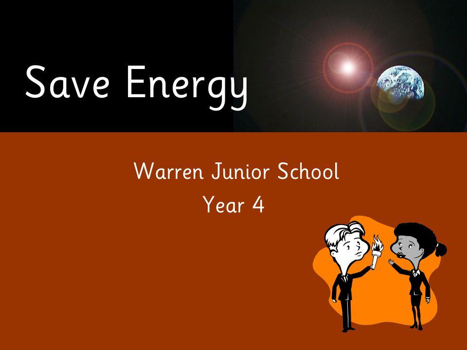 Save Energy Warren Junior School Year 4