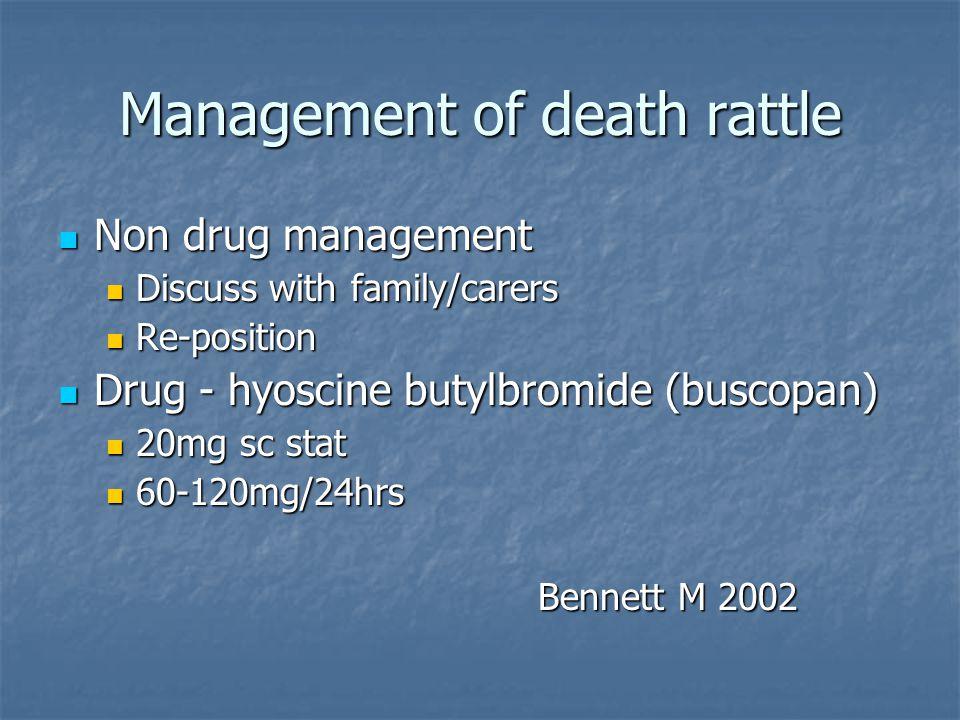 Breathlessness Fan, open window Fan, open window Breathlessness/cough/tachypnoea Breathlessness/cough/tachypnoea Diamorphine Diamorphine Opioid naïve 2.5mg stat, 5-10mg/24hrs Opioid naïve 2.5mg stat, 5-10mg/24hrs Or increase dose by 1/3 rd Or increase dose by 1/3 rd Breathlessness/anxiety Breathlessness/anxiety Midazolam Midazolam 2.5 mg stat, 10-30mg /24hrs 2.5 mg stat, 10-30mg /24hrs