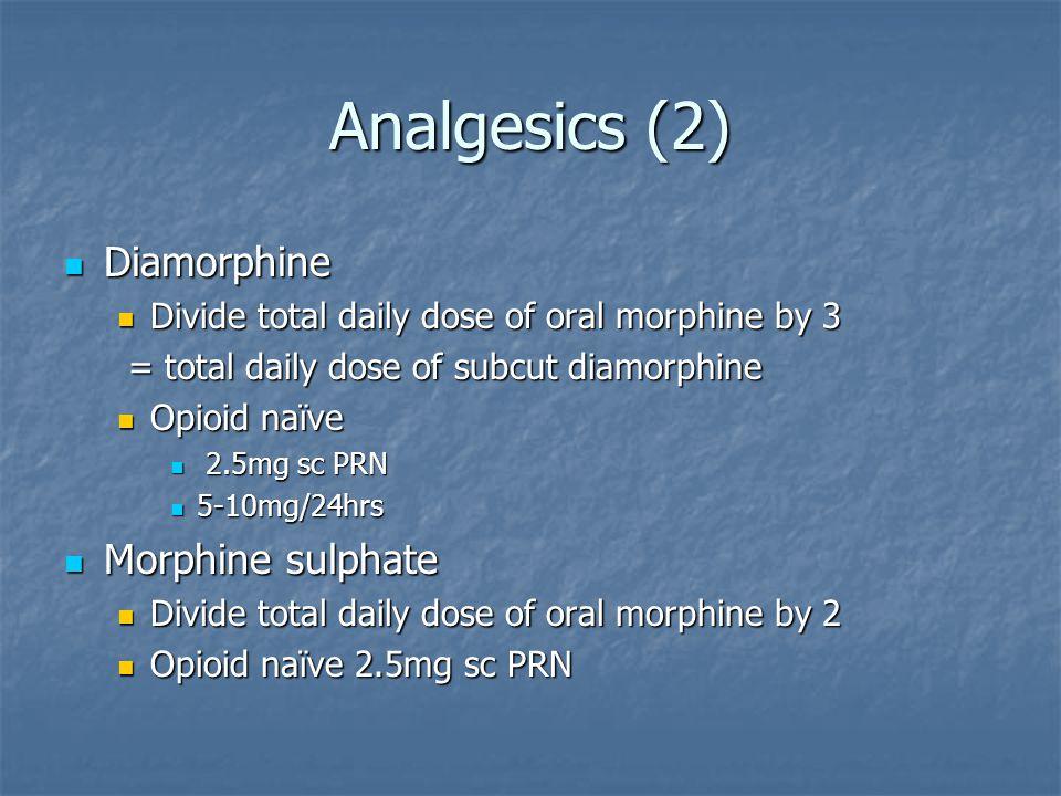Transdermal analgesia NameDrugApply Lowest dose Oral morphine Equivalent 24 hours Durogesic D-Trans Fentanyl 3 days 25mcg-90mg TranstecBuprenorphine 35mcg30-60mg BuTransBuprenorphine 7 days 5mcg5-10mg