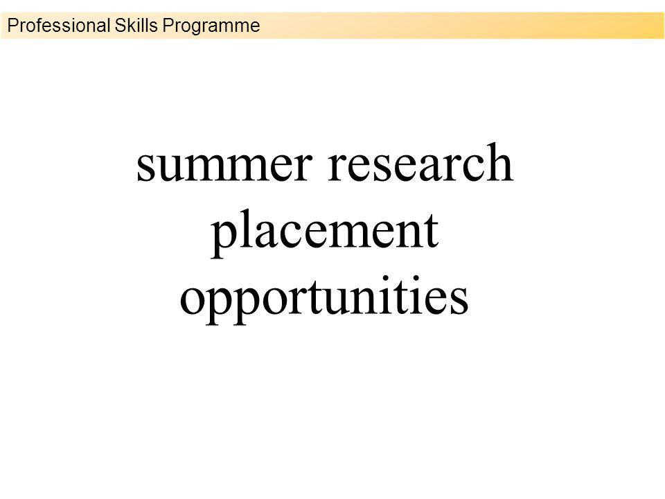 summer research placement opportunities Professional Skills Programme