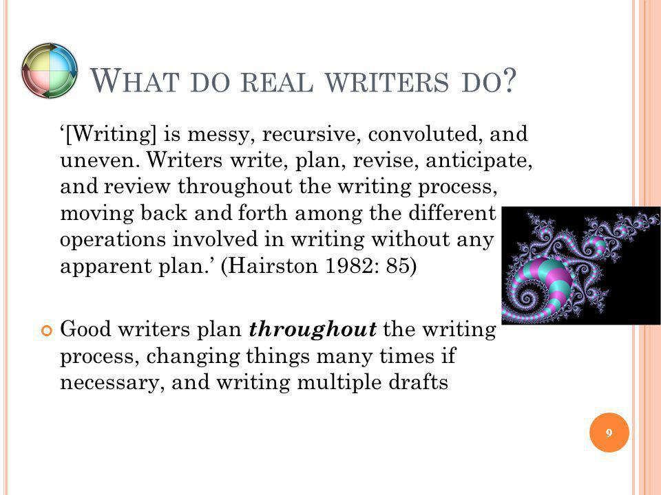 W HAT DO REAL WRITERS DO .