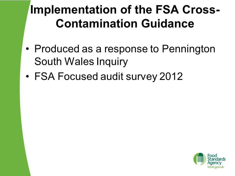 Implementation of the FSA Cross- Contamination Guidance Produced as a response to Pennington South Wales Inquiry FSA Focused audit survey 2012