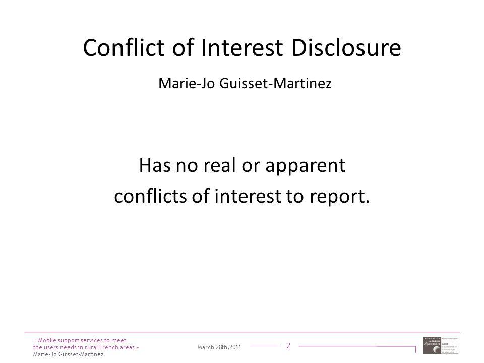 Titre présentation Sous titre Intervenant 2 Conflict of Interest Disclosure Marie-Jo Guisset-Martinez Has no real or apparent conflicts of interest to