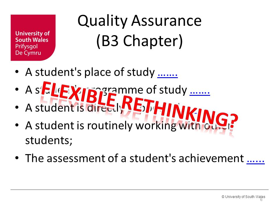 © University of South Wales Quality Assurance (B3 Chapter) A student s place of study …….…….