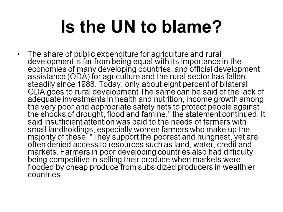 Is the UN to blame? The share of public expenditure for agriculture and rural development is far from being equal with its importance in the economies