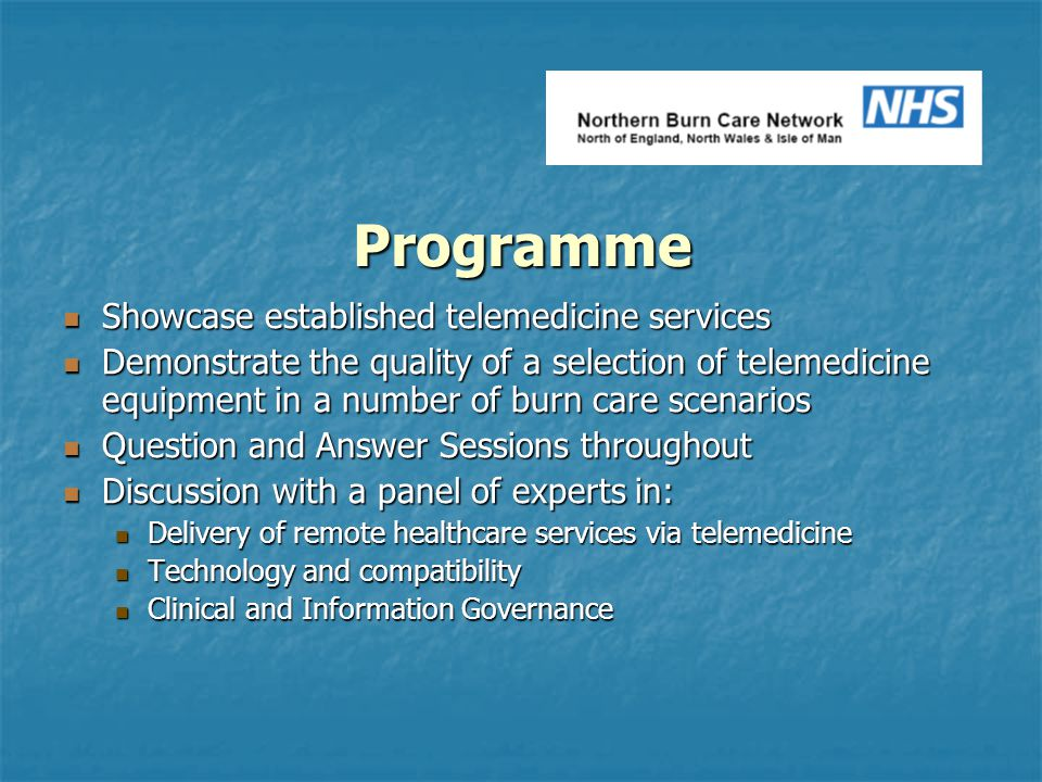 Programme Showcase established telemedicine services Showcase established telemedicine services Demonstrate the quality of a selection of telemedicine