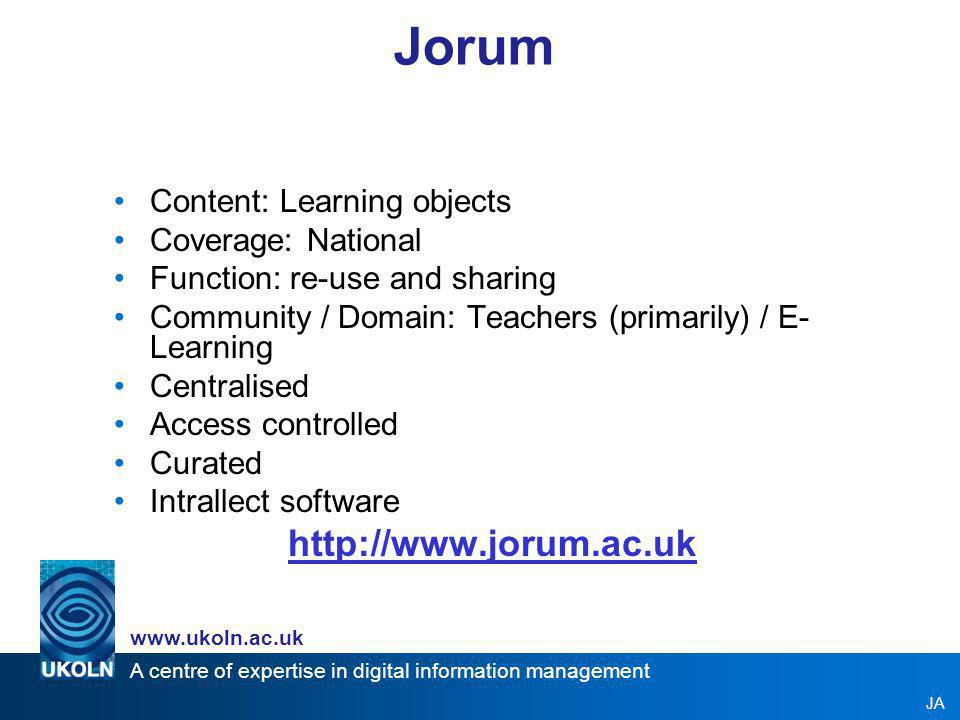 A centre of expertise in digital information management www.ukoln.ac.uk JA