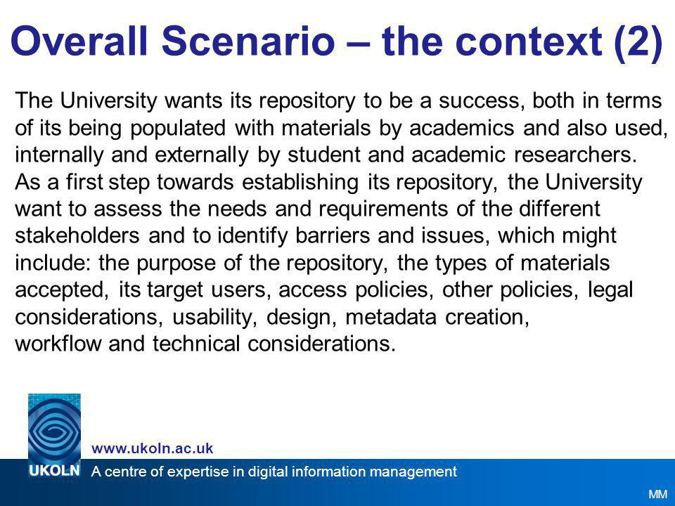 A centre of expertise in digital information management www.ukoln.ac.uk Overall Scenario – the context The Combe Down University, near Bath, is a medium-sized Higher Education Institution with around 15,000 students.