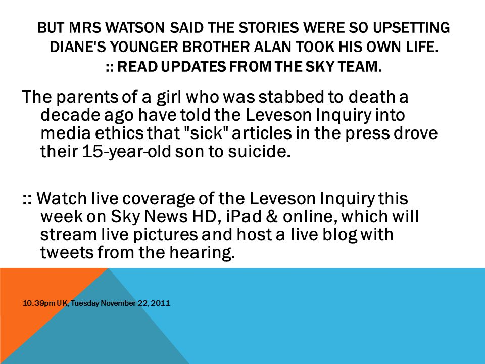 BUT MRS WATSON SAID THE STORIES WERE SO UPSETTING DIANE'S YOUNGER BROTHER ALAN TOOK HIS OWN LIFE. :: READ UPDATES FROM THE SKY TEAM. The parents of a