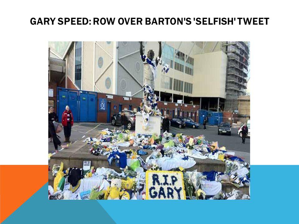 GARY SPEED: ROW OVER BARTON S SELFISH TWEET