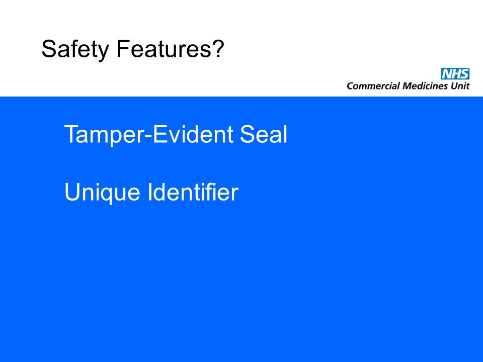 Safety Features? Tamper-Evident Seal Unique Identifier